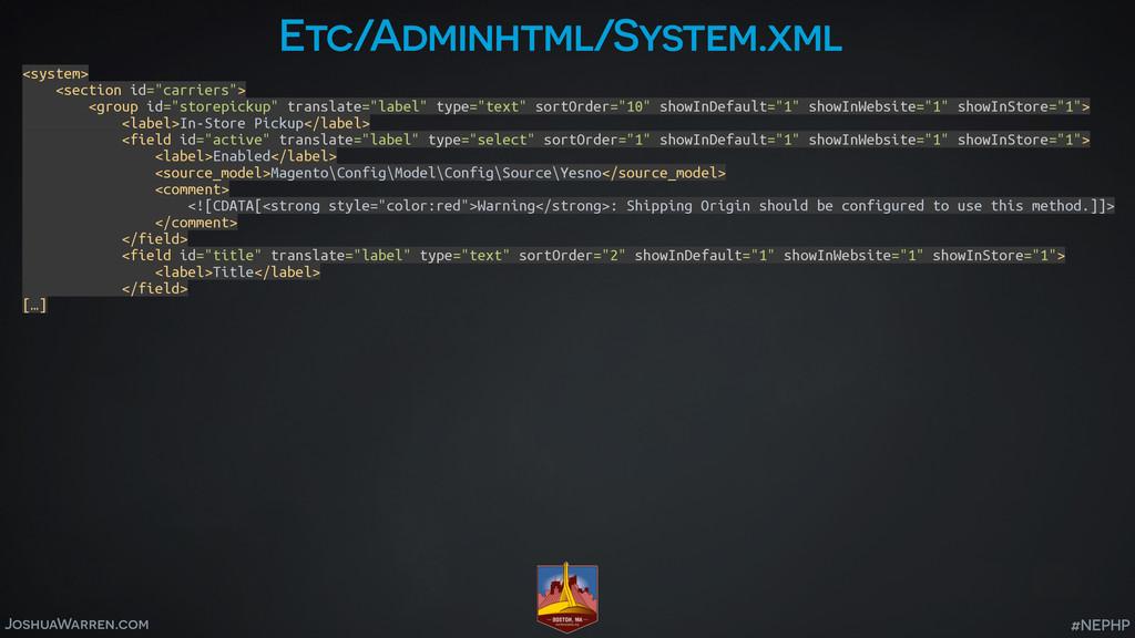 JoshuaWarren.com #NEPHP Etc/Adminhtml/System.xm...