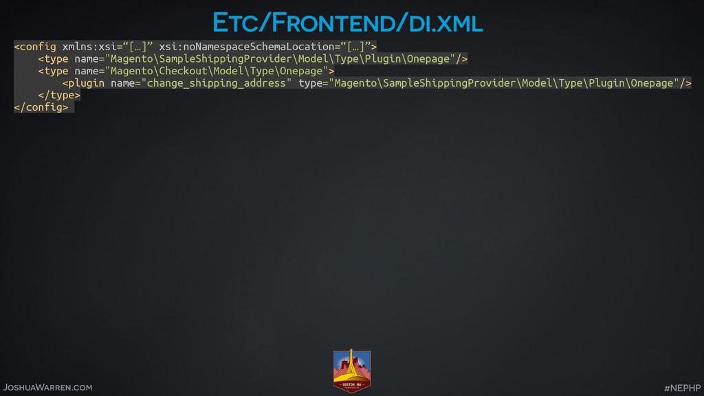 JoshuaWarren.com #NEPHP Etc/Frontend/di.xml <co...