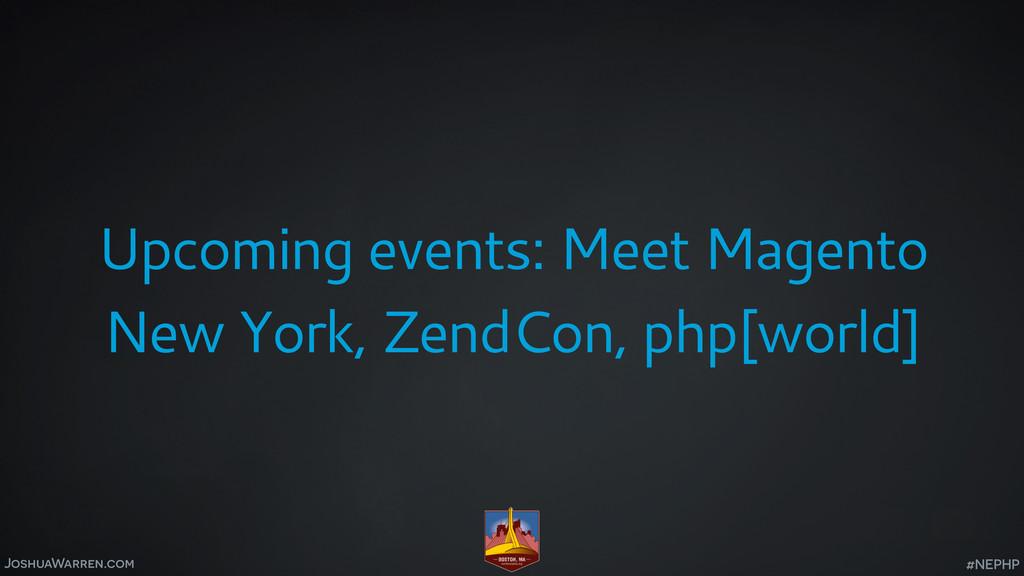 JoshuaWarren.com Upcoming events: Meet Magento ...