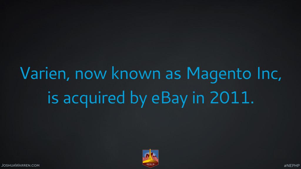 JoshuaWarren.com Varien, now known as Magento I...