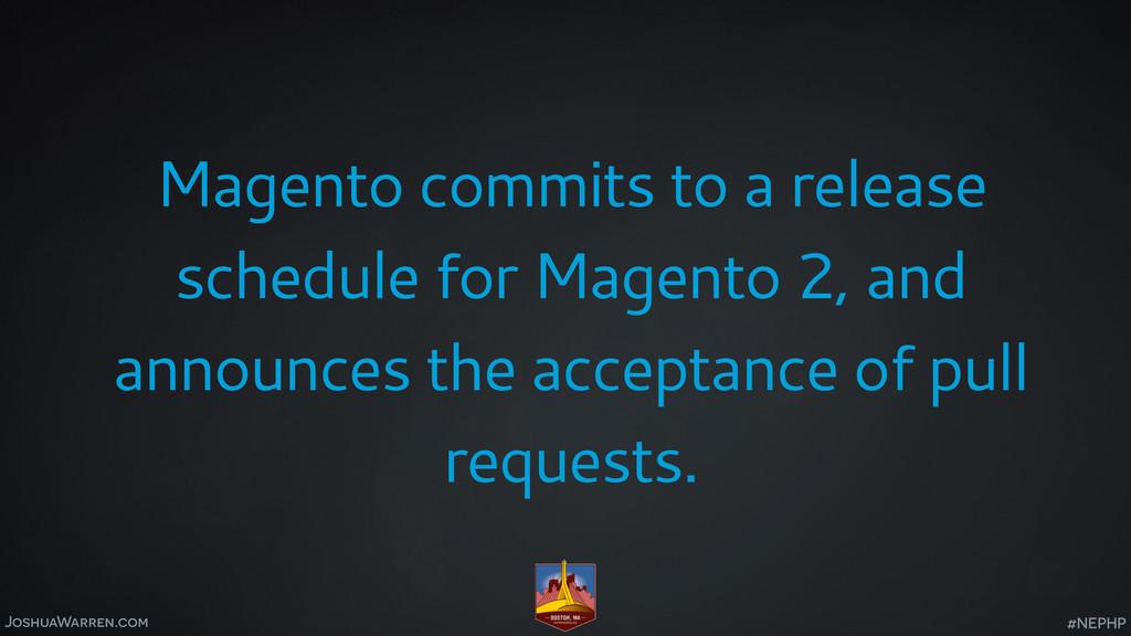 JoshuaWarren.com Magento commits to a release s...