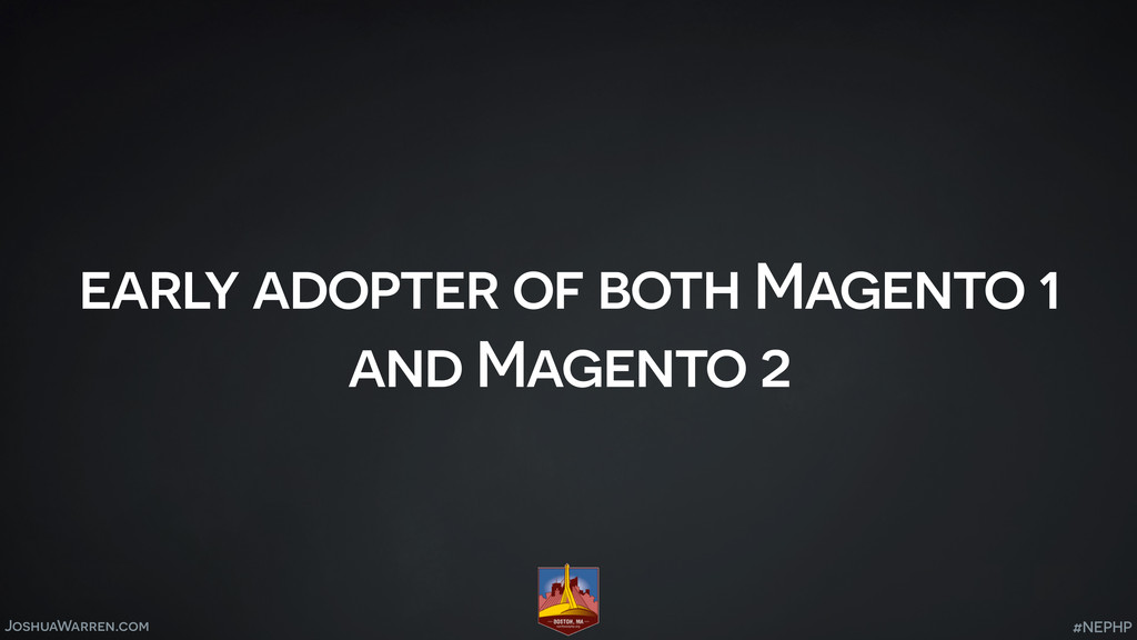 JoshuaWarren.com early adopter of both Magento ...