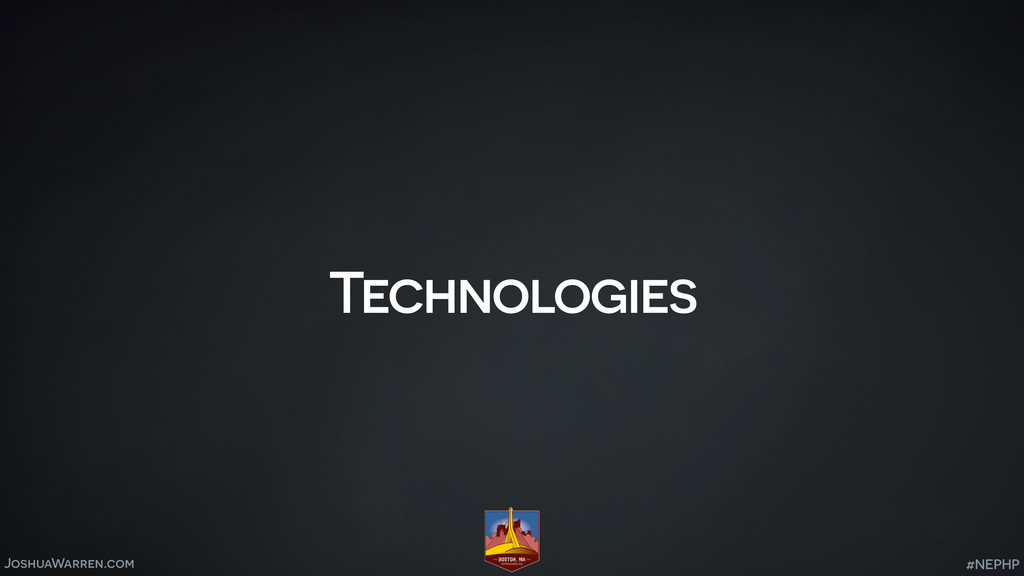 JoshuaWarren.com Technologies #NEPHP