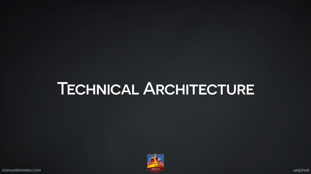 JoshuaWarren.com Technical Architecture #NEPHP