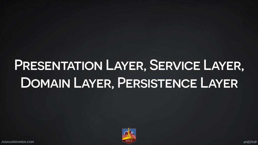 JoshuaWarren.com Presentation Layer, Service La...