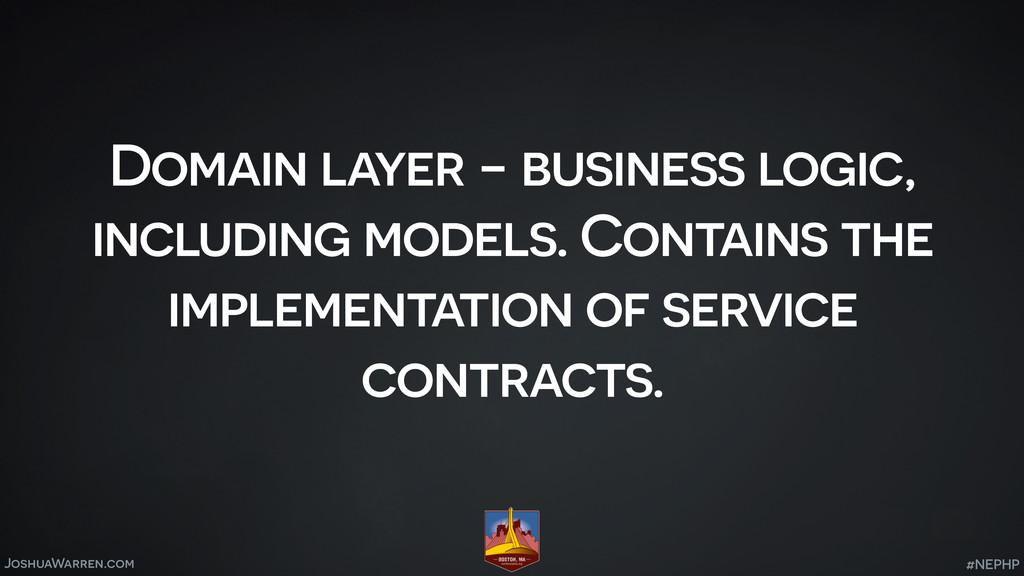 JoshuaWarren.com Domain layer - business logic,...