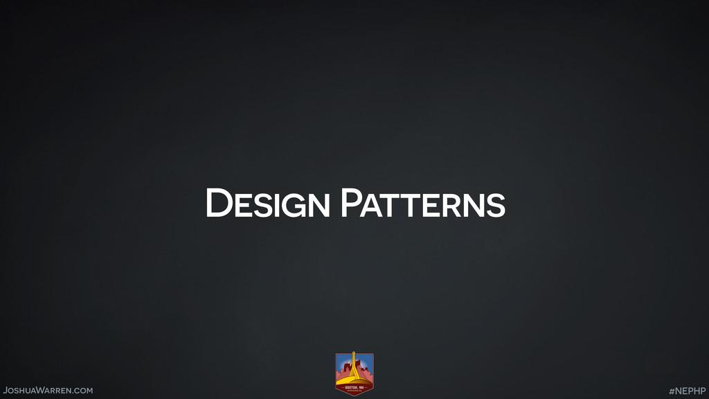JoshuaWarren.com Design Patterns #NEPHP