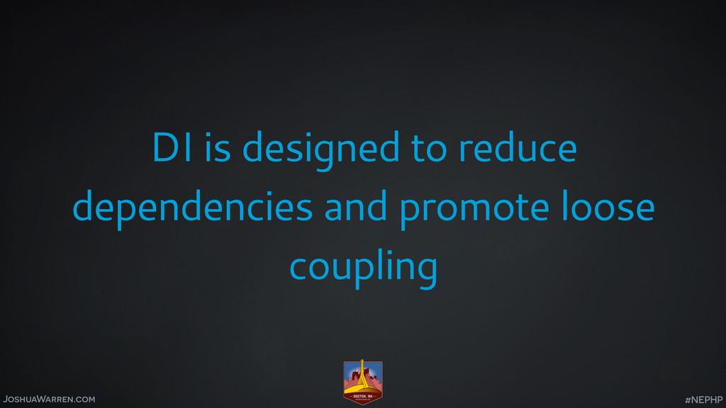 JoshuaWarren.com DI is designed to reduce depen...