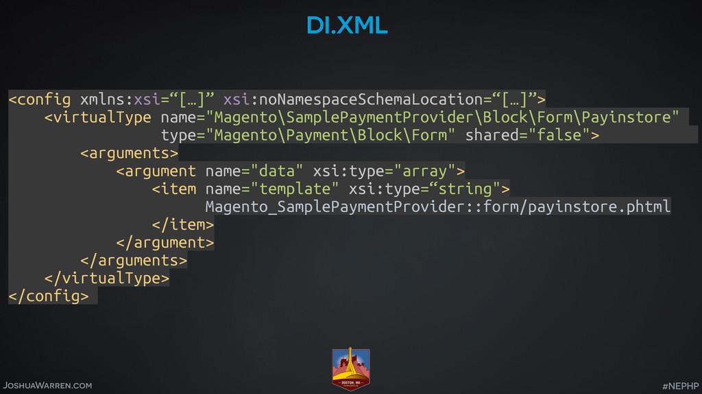 JoshuaWarren.com #NEPHP di.xml <config xmlns:xs...