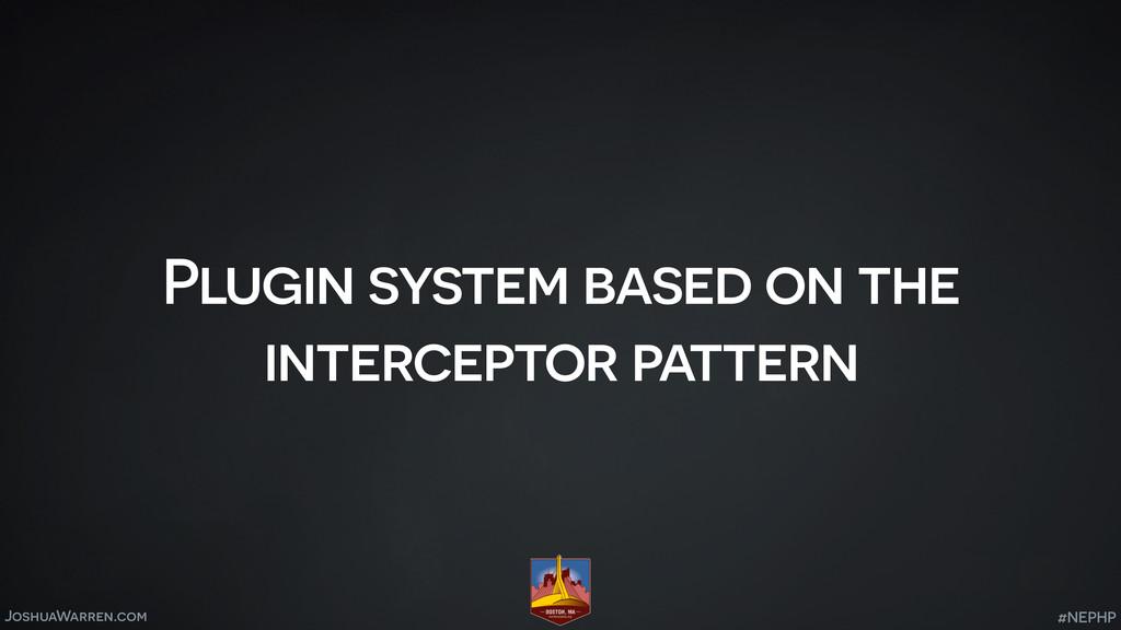 JoshuaWarren.com Plugin system based on the int...