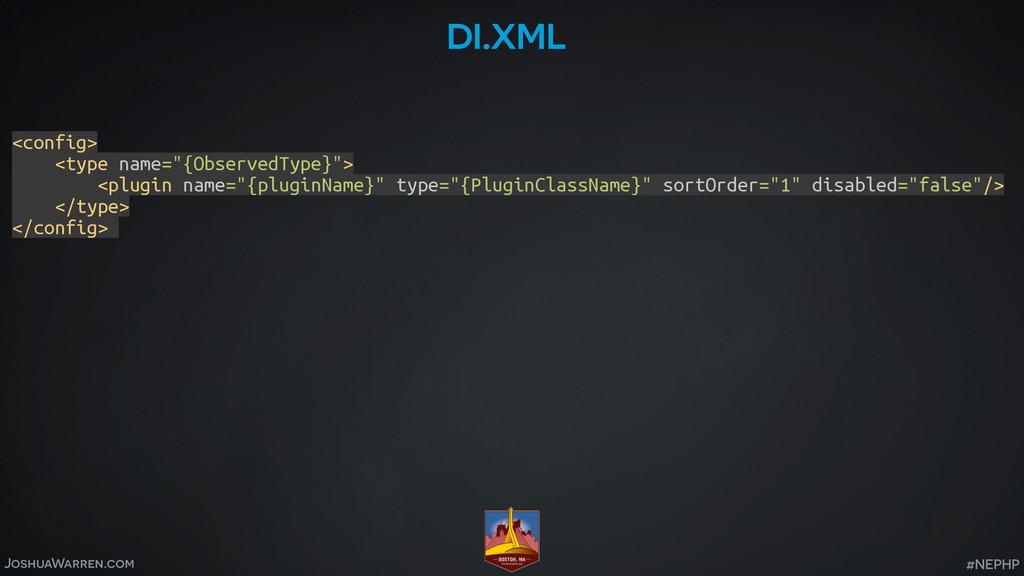 JoshuaWarren.com #NEPHP di.xml <config> <type ...