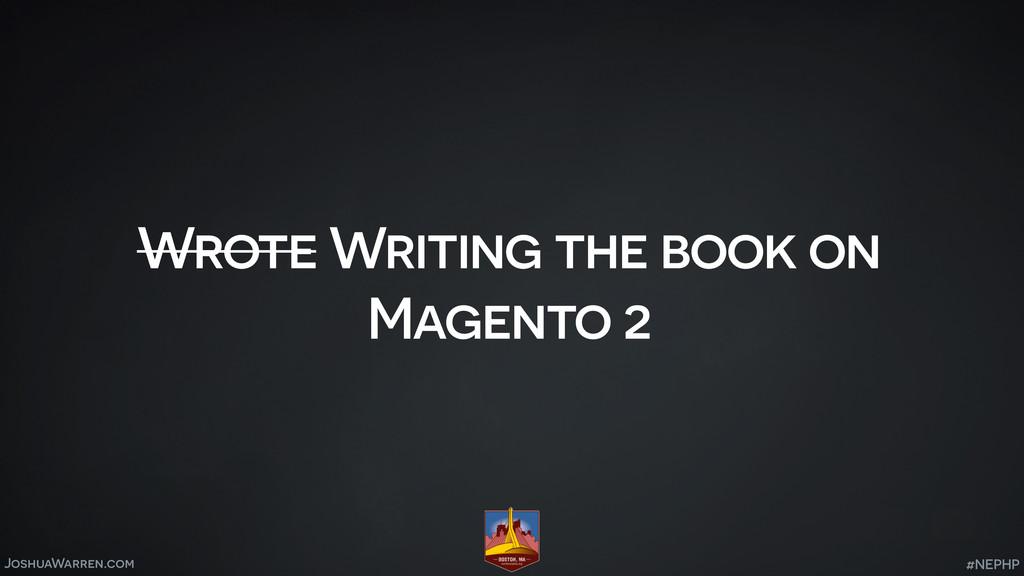JoshuaWarren.com Wrote Writing the book on Mage...