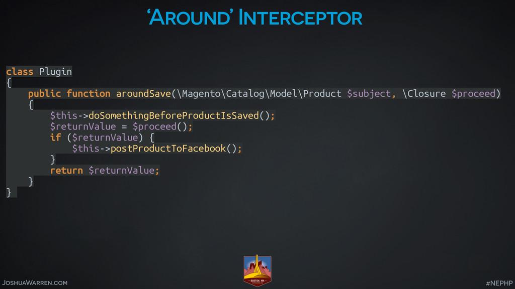 JoshuaWarren.com #NEPHP 'Around' Interceptor cl...
