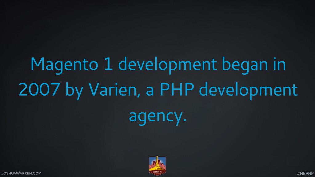 JoshuaWarren.com Magento 1 development began in...