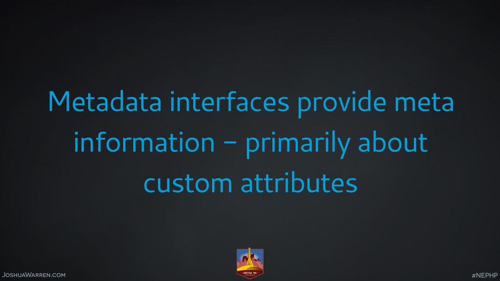 JoshuaWarren.com Metadata interfaces provide me...