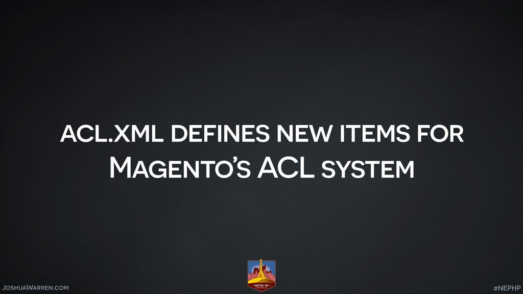 JoshuaWarren.com acl.xml defines new items for ...