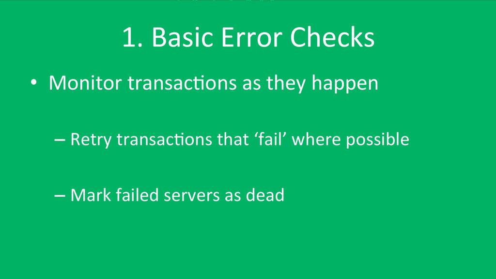 1. Basic Error Checks  • Monitor...