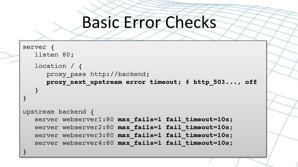 Basic Error Checks  server {! listen 8...