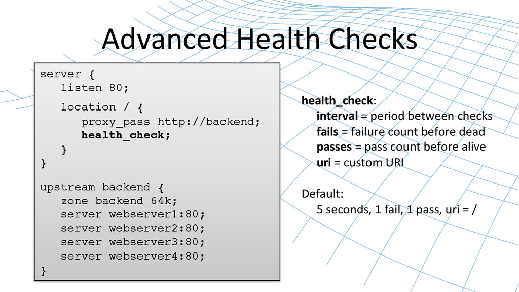 Advanced Health Checks  server {! list...