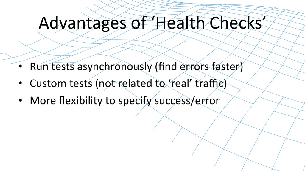 Advantages of 'Health Checks'  • R...