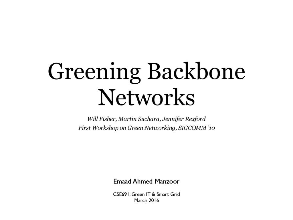 Greening Backbone Networks Emaad Ahmed Manzoor ...