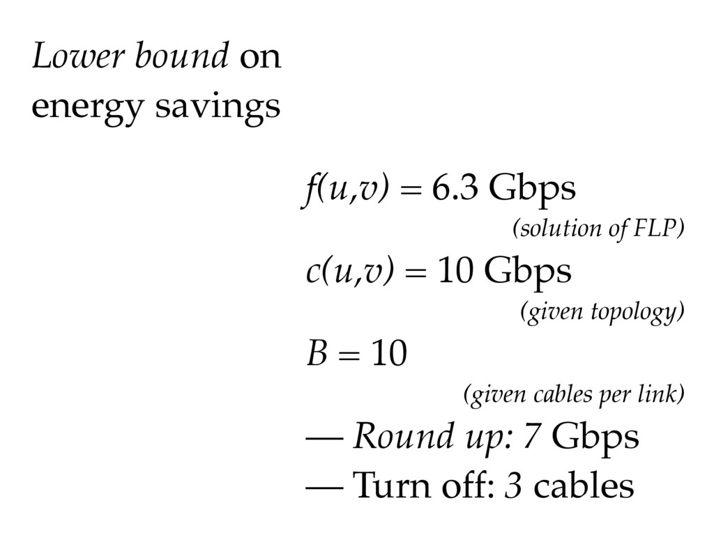 Lower bound on energy savings f(u,v) = 6.3 Gbps...