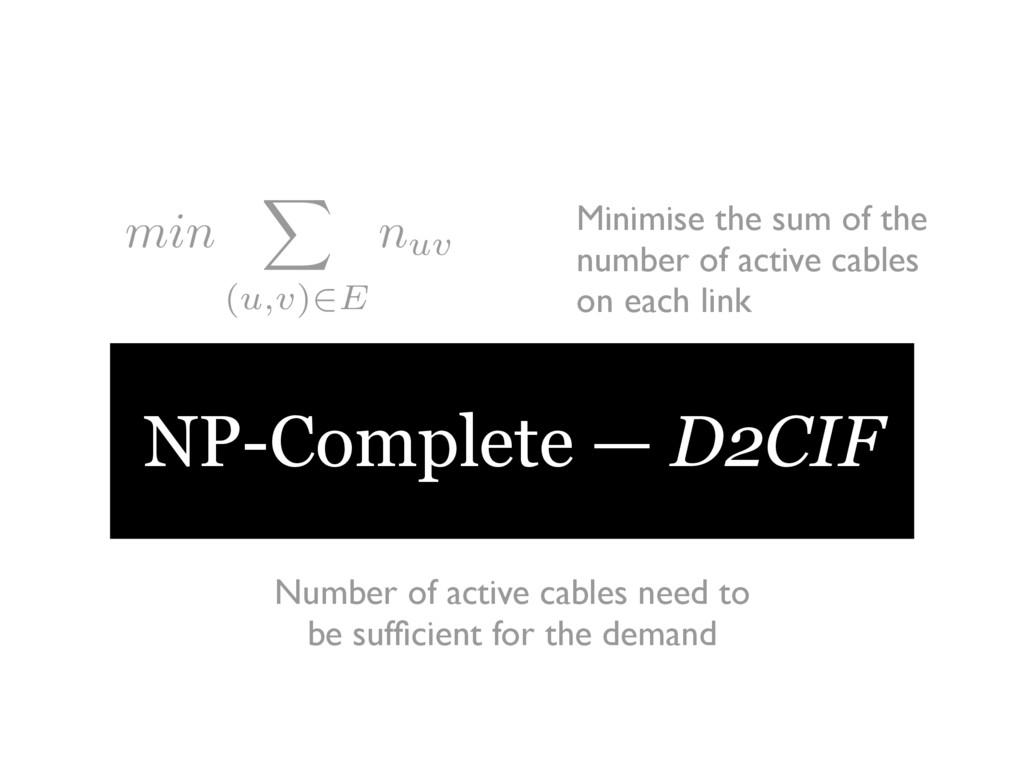 min X (u,v)2E nuv Minimise the sum of the numbe...