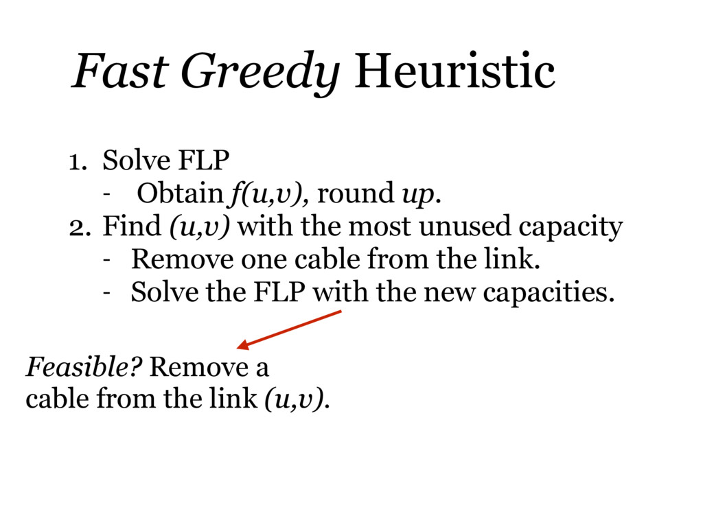Fast Greedy Heuristic 1. Solve FLP - Obtain f(u...