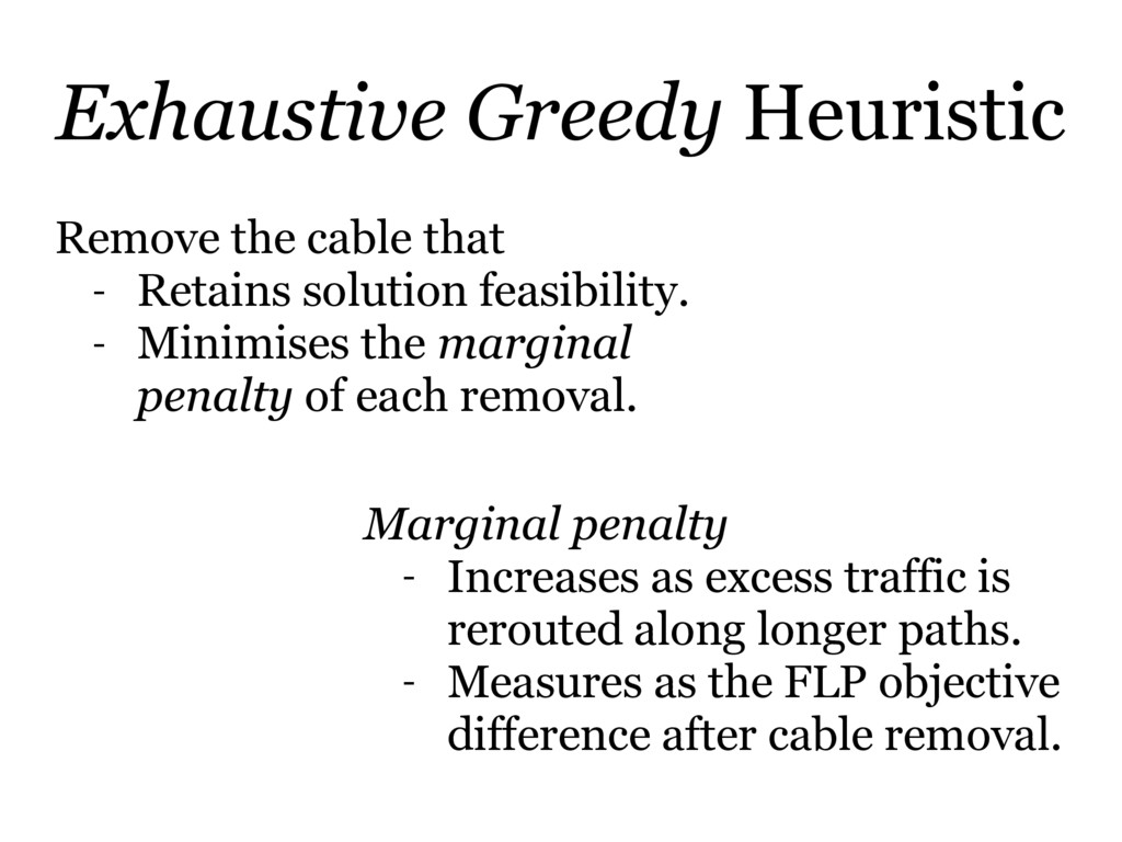 Exhaustive Greedy Heuristic Remove the cable th...