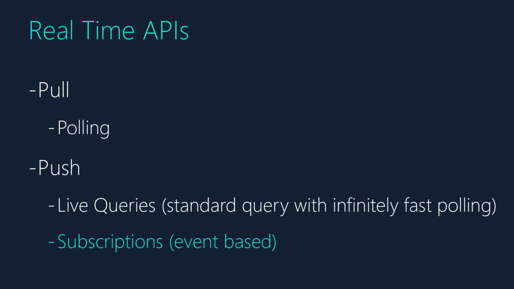 Real Time APIs -Pull -Polling -Push -Live Queri...