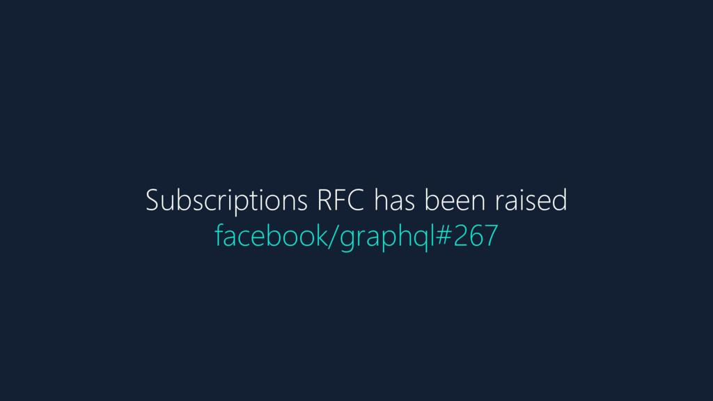 Subscriptions RFC has been raised facebook/grap...
