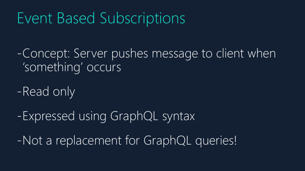 Event Based Subscriptions -Concept: Server push...
