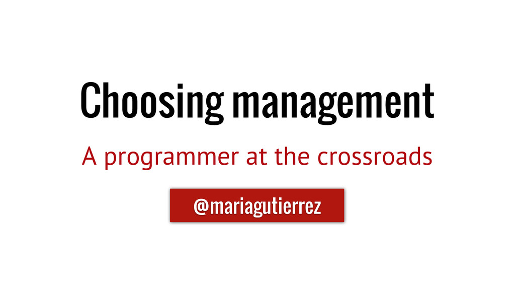 Choosing management A programmer at the crossro...