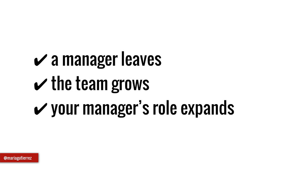✔ a manager leaves ✔ the team grows ✔ your mana...