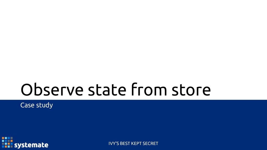 Observe state from store Case study IVY'S BEST ...