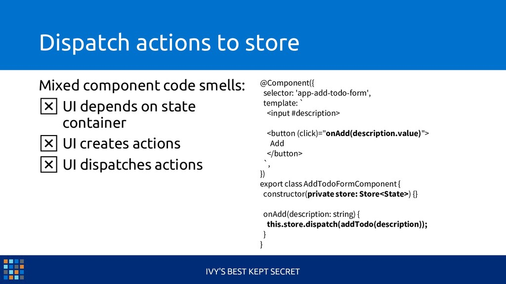 Dispatch actions to store Mixed component code ...