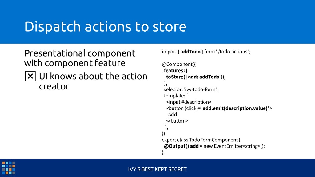 Dispatch actions to store Presentational compon...