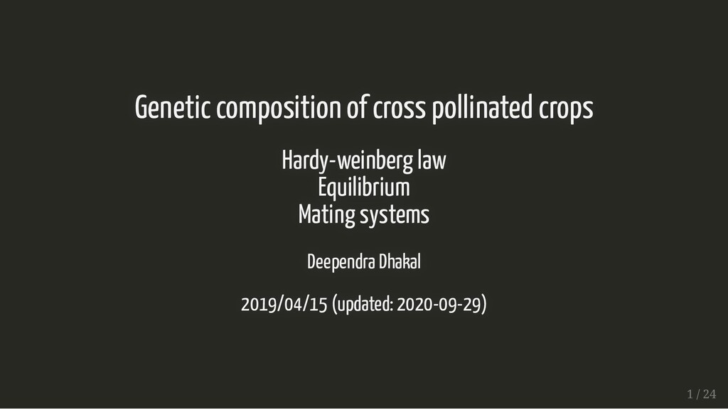 Genetic composition of cross pollinated crops G...