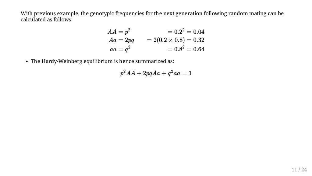 With previous example, the genotypic frequencie...