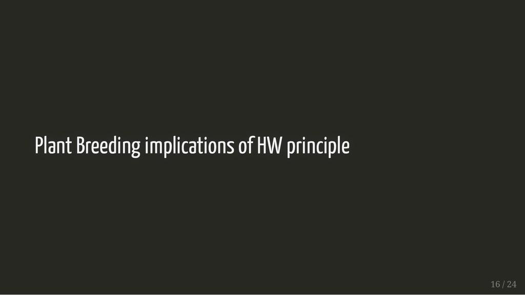 Plant Breeding implications of HW principle Pla...