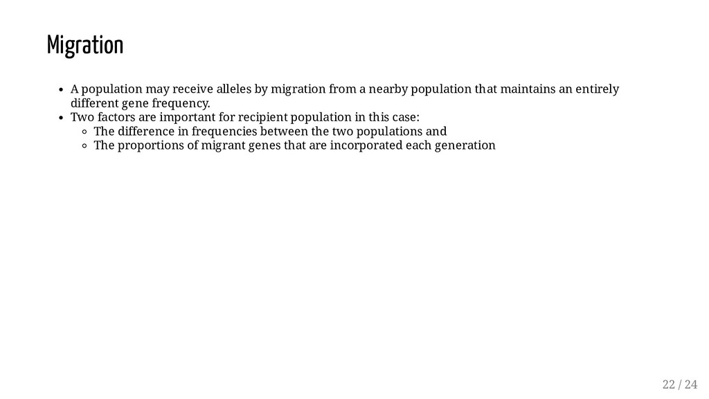 Migration A population may receive alleles by m...