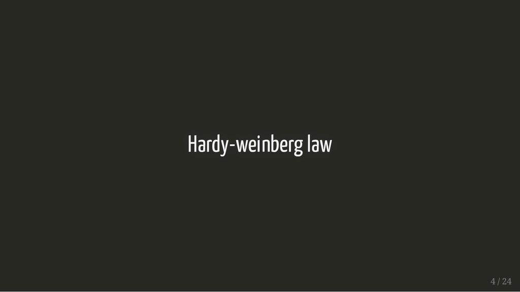 Hardy-weinberg law Hardy-weinberg law 4 / 24 4 ...