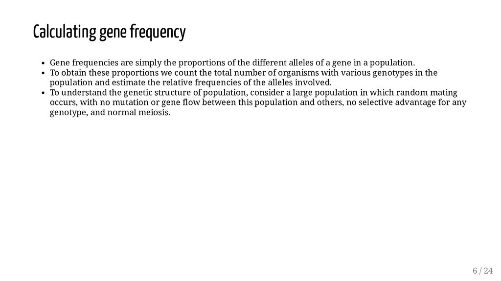 Calculating gene frequency Gene frequencies are...