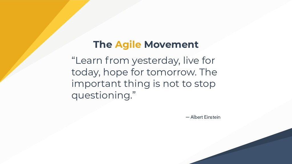 "— Albert Einstein ""Learn from yesterday, live f..."