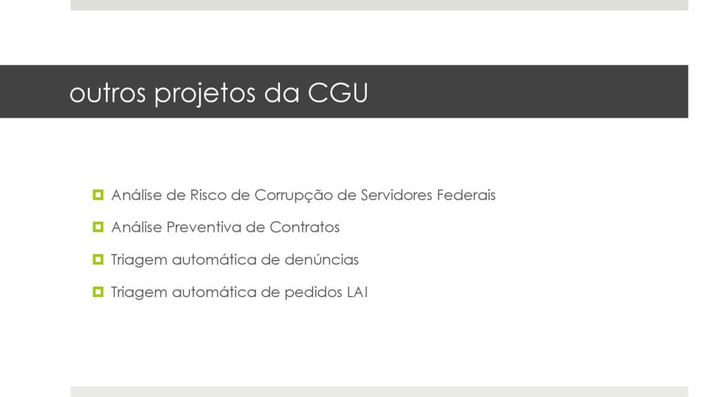 outros projetos da CGU ¤ Análise de Risco de C...
