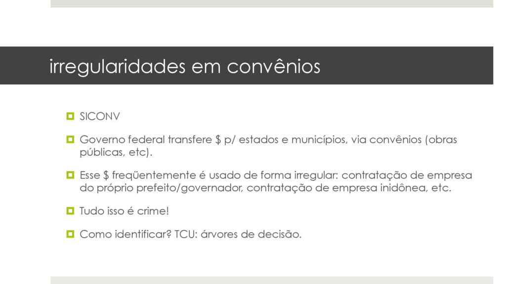 irregularidades em convênios ¤ SICONV ¤ Gover...
