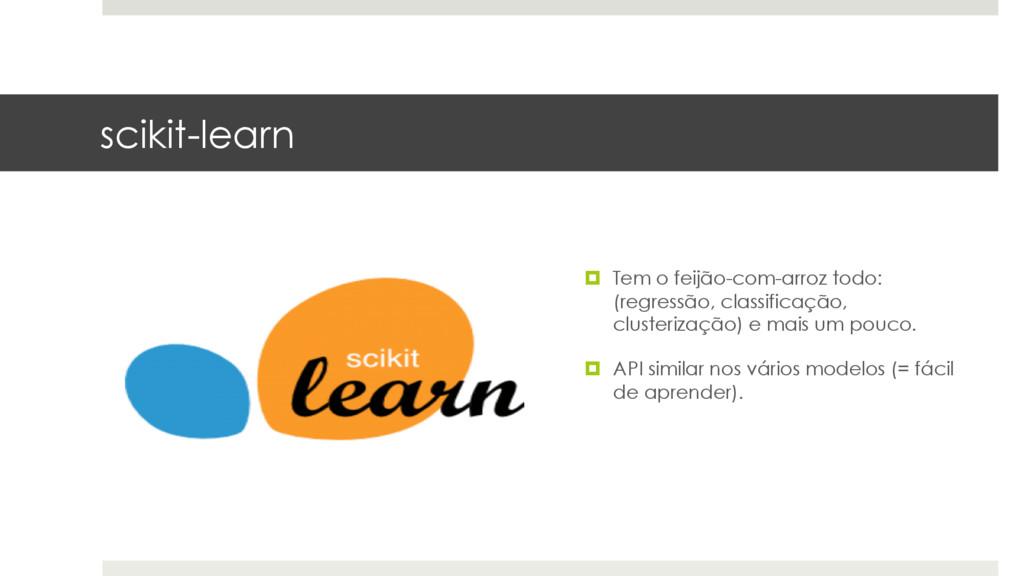 scikit-learn ¤ Tem o feijão-com-arroz todo: (r...