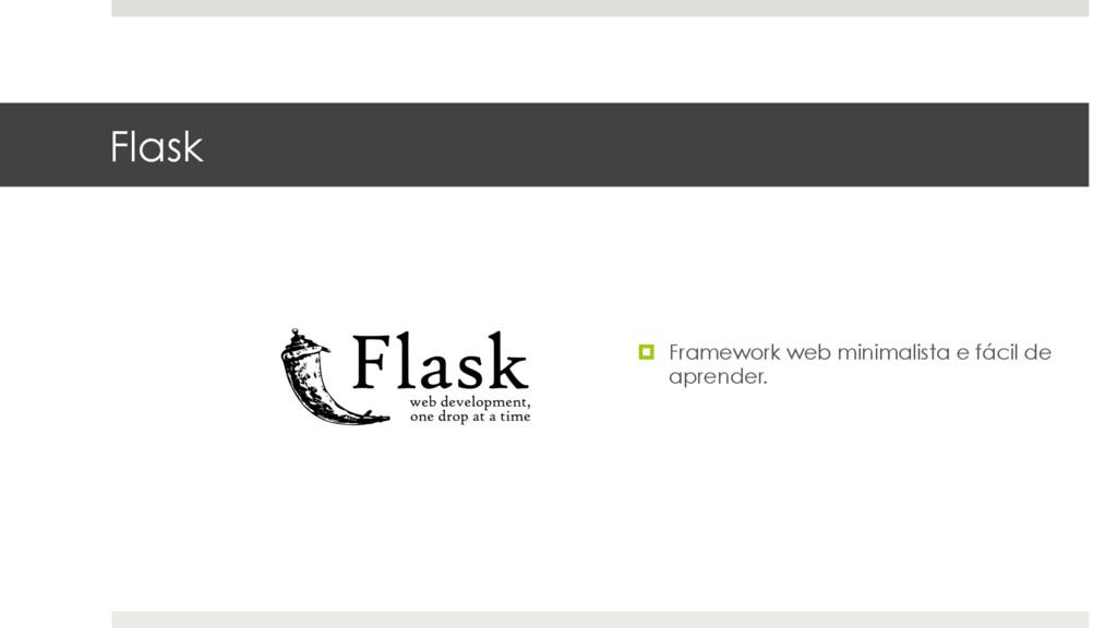 Flask ¤ Framework web minimalista e fácil de a...