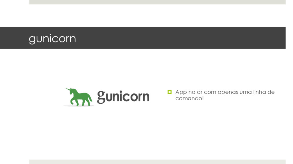 gunicorn ¤ App no ar com apenas uma linha de c...
