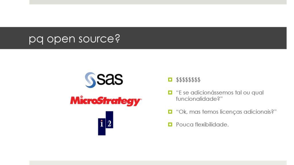 "pq open source? ¤ $$$$$$$$ ¤ ""E se adicionáss..."